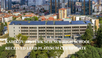 KADIKÖY ATATÜRK SCIENCE HIGH SCHOOL RECEIVED LEED PLATINUM CERTIFICATE